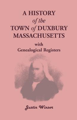 Image for A History Of The Town Of Duxbury, Massachusetts, with Genealogical Registers