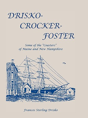 "Image for Drisko-Crocker-Foster: Some of the ""Coasters"" of Maine and New Hampshire"