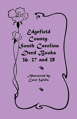 Image for Edgefield County, South Carolina: Deed Books 36, 37 & 38