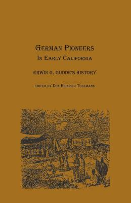 Image for German Pioneers in Early California: Erwin G. Gudde's History