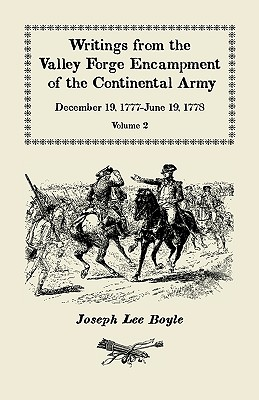 Image for Writings from the Valley Forge Encampment of the Continental Army, December 19, 1777 - June 19, 1778, Vol. 2