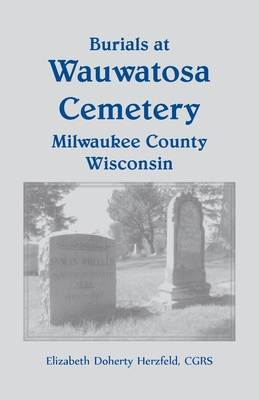 Image for Burials at Wauwatosa Cemetery, Milwaukee County, Wisconsin