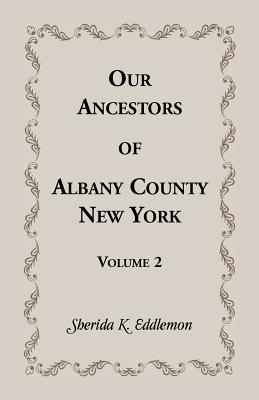 Image for Our Ancestors of Albany County, New York, Volume 2