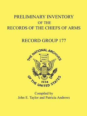 Image for Preliminary Inventory of the Records of the Chiefs of Arms: Record Group 177