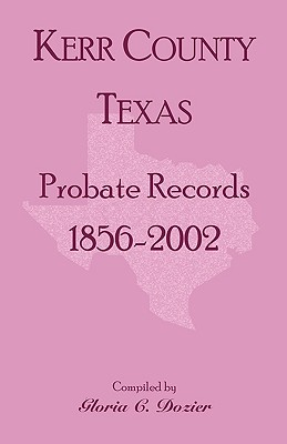 Image for Kerr County, Texas Probate Records, 1856-2002