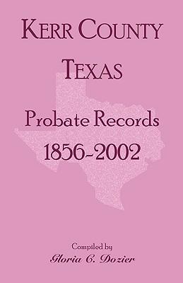 Kerr County, Texas Probate Records, 1856-2002, Gloria C. Dozier
