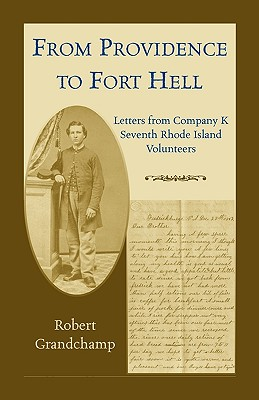 Image for From Providence to Fort Hell: Letters from Company K, Seventh Rhode Island Volunteers