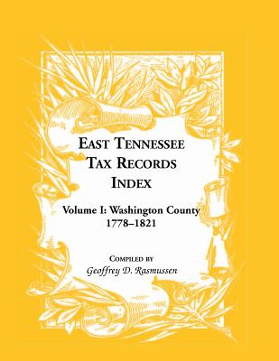 Image for East Tennessee Tax Records Index Volume I: Washington County, 1778-1821