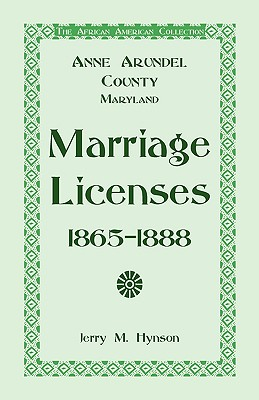 Image for The African American Collection: Anne Arundel County, Maryland Marriage Licenses, 1865-1888