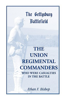 Image for The Gettysburg Battlefield: The Union Regimental Commanders, A Guide to the Battlefield Sites of the Union Regimental Commanders Who Were Casualties