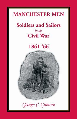 Image for Manchester Men; Soldiers and Sailors in the Civil War, 1861-'66
