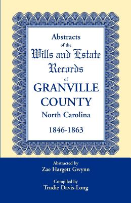 Image for Abstracts of the Wills and Estate Records of Granville County, North Carolina, 1846-1863 by Zae Hargett Gwynn