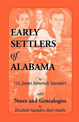 Early Settlers of Alabama with Notes and Genealogies, James Edmonds Saunders