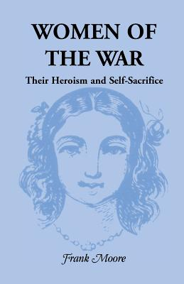 Image for Women of the War; Their heroism and self-sacrifice