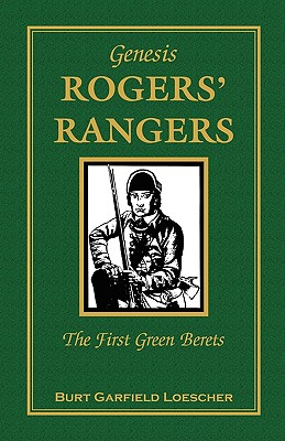 Image for The History of Rogers' Rangers: Rogers' Rangers, The First Green Berets