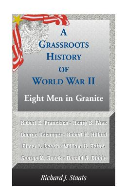 Image for A Grassroots History of World War II: Eight Men in Granite