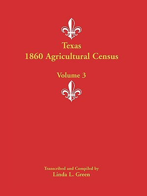 Image for Texas 1860 Agricultural Census: Volume 3