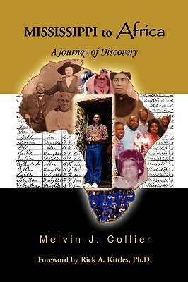 Mississippi to Africa: A Journey of Discovery, Melvin J. Collier