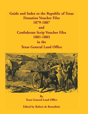 Image for Guide and Index to the Republic of Texas Donation Voucher Files, 1879-1887, and Confederate Script Voucher Files, 1881-1883, in the Texas General Land Office