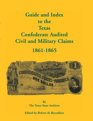 Image for Guide and Index to the Texas Confederate Audited Civil and Military Claims, 1861-1865