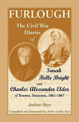 Image for Furlough: The Civil War Diaries of Sarah Belle Bright and Charles Alexander Elder of Trenton, Tennessee 1861-1867