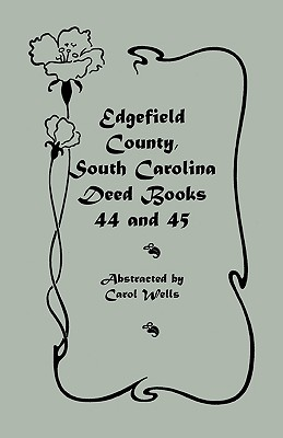 Image for Edgefield County, South Carolina Deed Books 44 and 45, Recorded 1829-1832