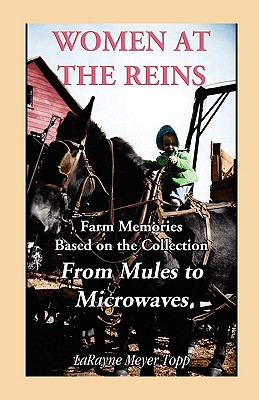 Image for Women at the Reins: Farm Memories based on the collection From Mules to Microwaves