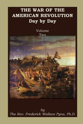 Image for The War of the American Revolution: Day by Day, Volume 2, Chapters VI, VII, VIII, IX, and X. The Years 1779, 1780, 1781, 1782, and 1783