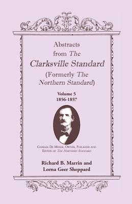 Image for Abstracts from the Clarksville Standard (Formerly the Northern Standard): Volume 5: 1855-1856