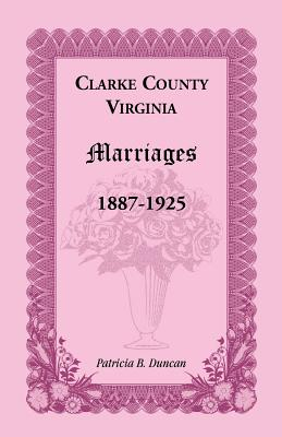 Image for Clarke County, Virginia Marriages, 1887-1925