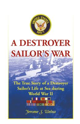 Image for A Destroyer Sailor's War: The True Story of a Destroyer Sailor's Life at Sea during World War II