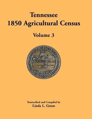 Image for Tennessee 1850 Agricultural Census: Volume 3, Anderson to Franklin Counties
