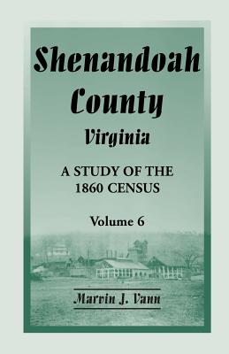 Image for Shenandoah County, Virginia: A Study of the 1860 Census, Volume 6
