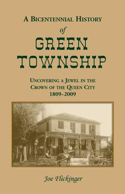 Image for A Bicentennial History of Green Township: Uncovering a Jewel in the Crown of the Queen City, 1809-2009