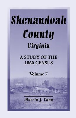 Image for Shenandoah County, Virginia: A Study of the 1860 Census, Volume 7