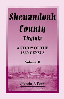 Image for Shenandoah County, Virginia: A Study of the 1860 Census, Volume 8