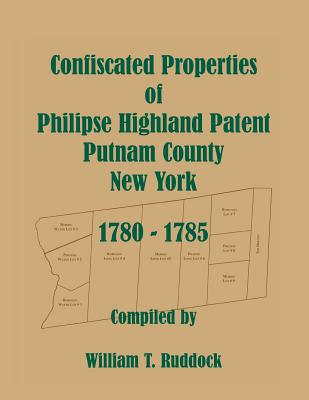 Image for Confiscated Properties of Philipse Highland Patent, Putnam County, New York, 1780-1785