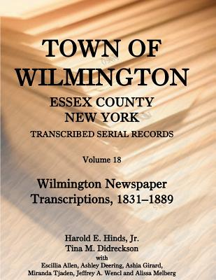 Image for Town of Wilmington, Essex County, New York, Transcribed Serial Records: Volume 18. Wilmington Newspaper Transcriptions, 1831-1889
