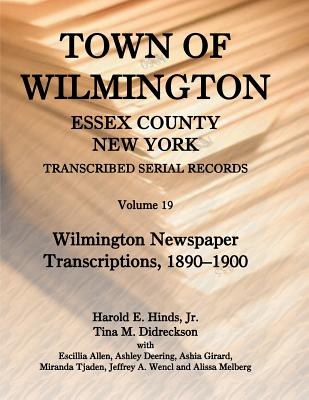 Image for Town of Wilmington, Essex County, New York, Transcribed Serial Records: Volume 19. Wilmington Newspaper Transcriptions, 1890-1900