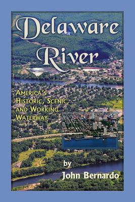 Image for Delaware River: America's Historic, Scenic, and Wo