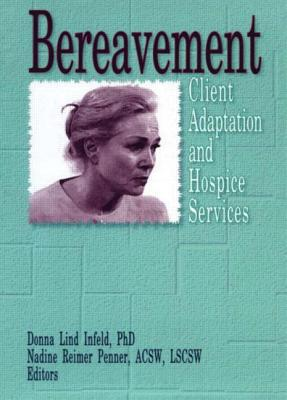 Image for Bereavement: Client Adaptation and Hospice Services