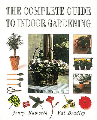 Image for The Complete Guide to Indoor Gardening