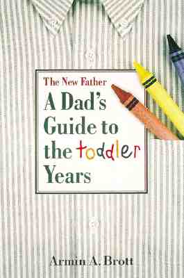 Image for The New Father : A Dad's Guide to the Toddler Years