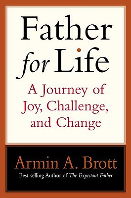 Image for Father for Life: A Journey of Joy, Challenge, and Change (New Father)
