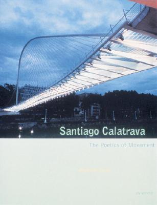 Image for SANTIAGO CALATRAVA : THE POETICS OF MOVE