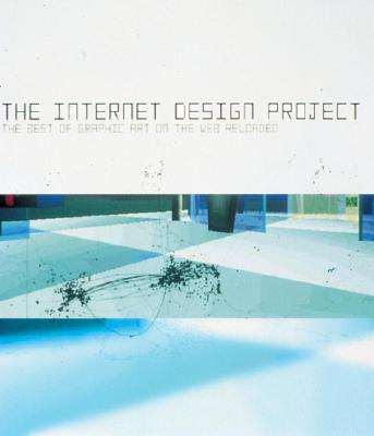 Image for The New Internet Design Project II Reloaded: The Best of Graphic Art on the Web Reloaded
