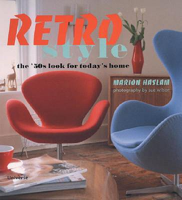 RETRO STTLE THE '50S LOOK FOR TODAY'S HOME, HASLAM, MARION