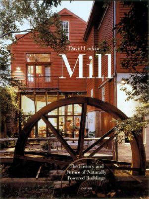 Image for MILL: THE HISTORY AND FUTURE OF NATURAL