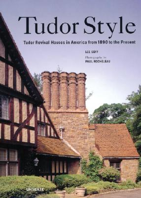 Image for Tudor Style: Tudor Revival Houses in America from 1890 to the Present