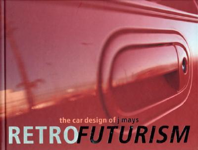Image for Retrofuturism: The Car Designs of J Mays
